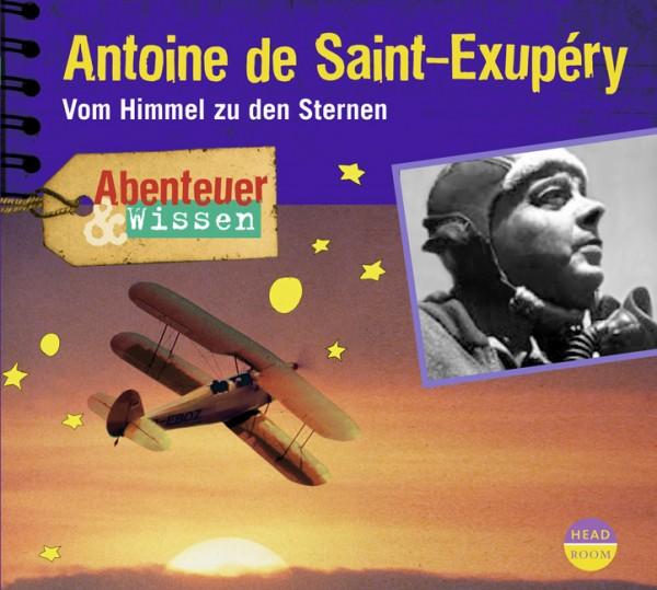 Antonie de Saint-Exupery: Vom Himmel zu den Sternen. Die CD vom Headroom Verlag